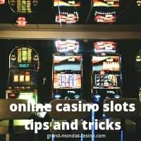 Tips and tricks of online casino slots